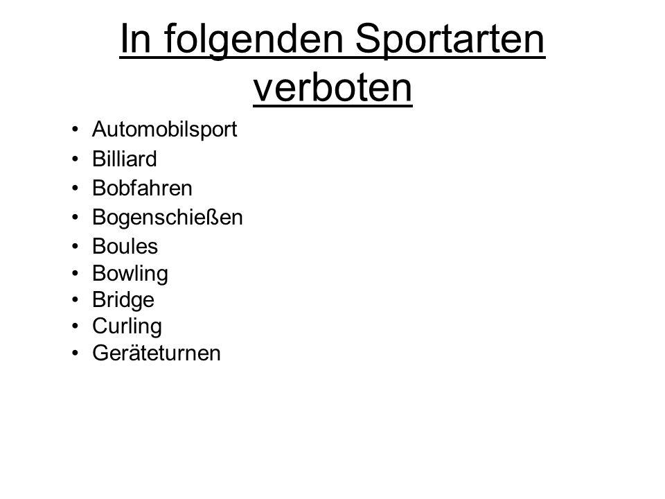 In folgenden Sportarten verboten