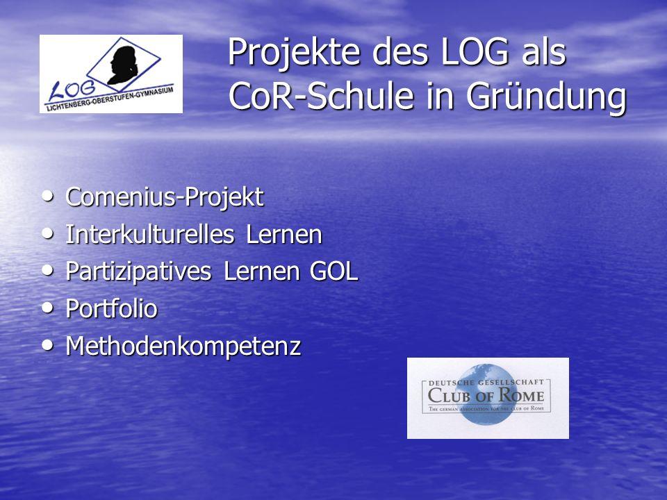 Projekte des LOG als CoR-Schule in Gründung