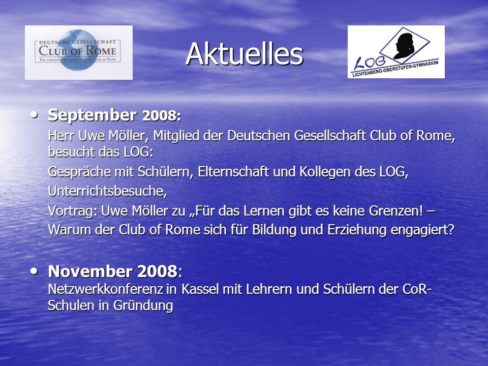 Aktuelles September 2008: Herr Uwe Möller, Mitglied der Deutschen Gesellschaft Club of Rome, besucht das LOG: