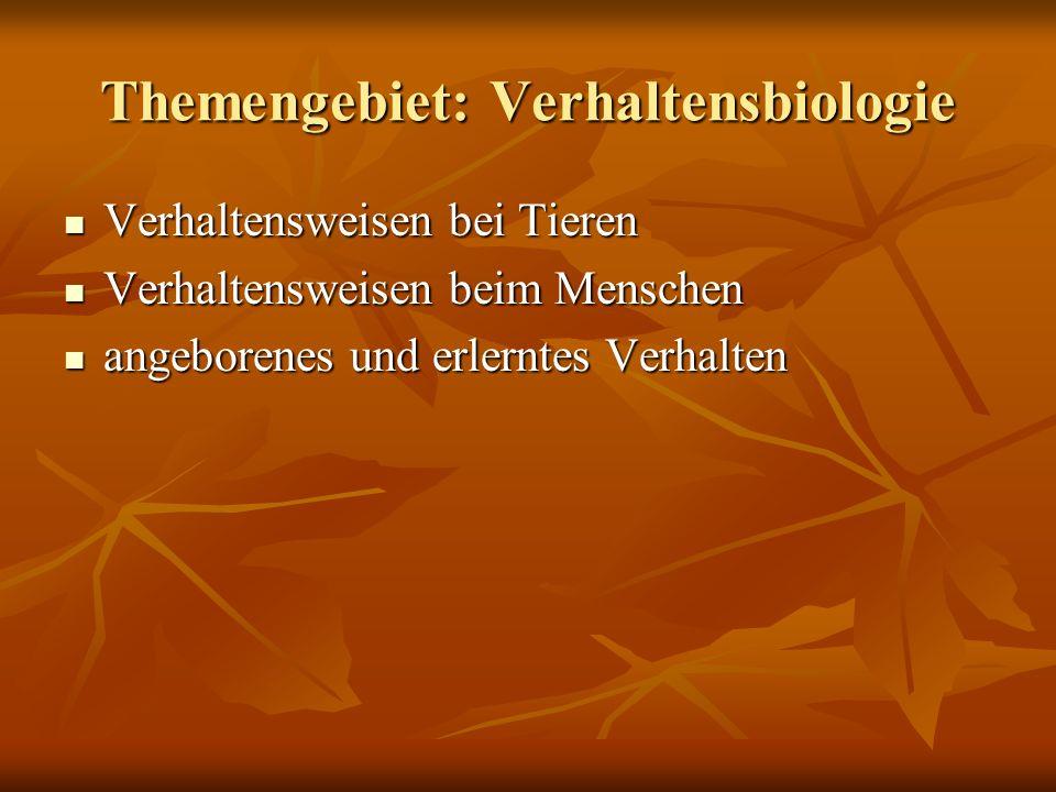 Themengebiet: Verhaltensbiologie