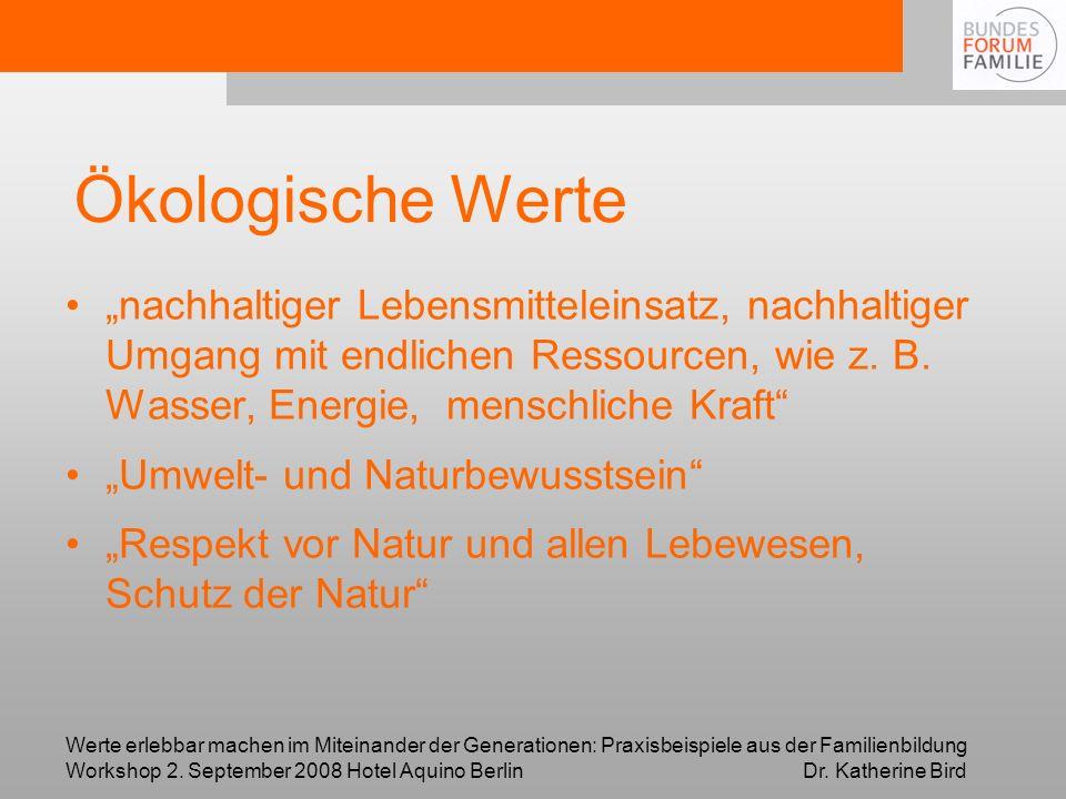 """Ökologische Werte """"nachhaltiger Lebensmitteleinsatz, nachhaltiger Umgang mit endlichen Ressourcen, wie z. B. Wasser, Energie, menschliche Kraft"""
