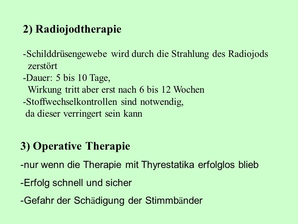 2) Radiojodtherapie 3) Operative Therapie
