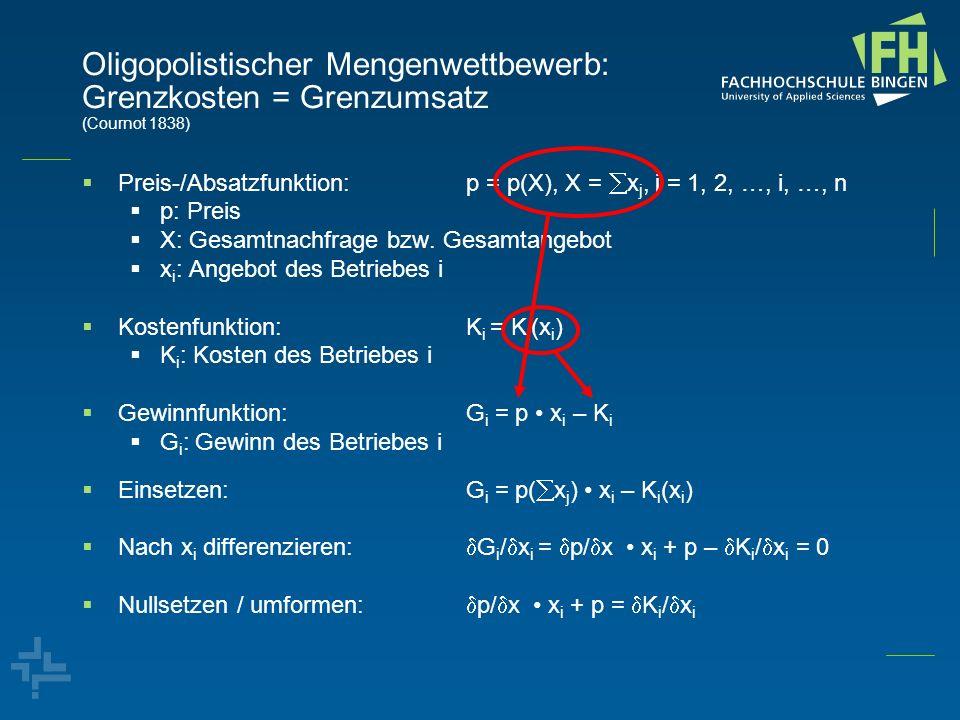 Oligopolistischer Mengenwettbewerb: Grenzkosten = Grenzumsatz (Cournot 1838)