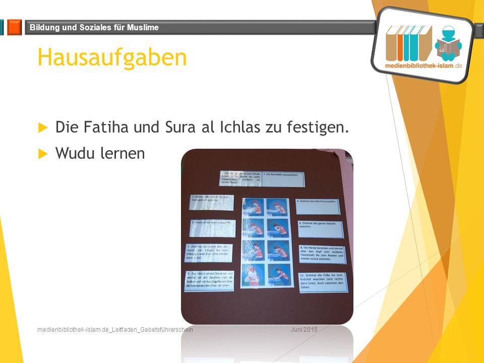 Hausaufgaben Die Fatiha und Sura al Ichlas zu festigen. Wudu lernen