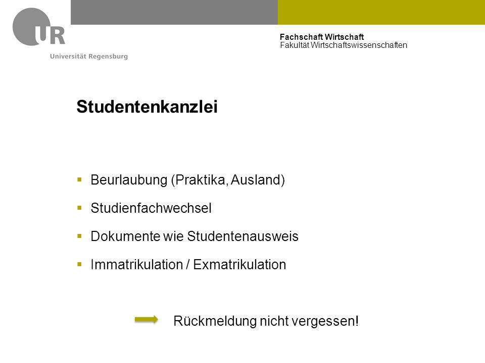 Studentenkanzlei Beurlaubung (Praktika, Ausland) Studienfachwechsel