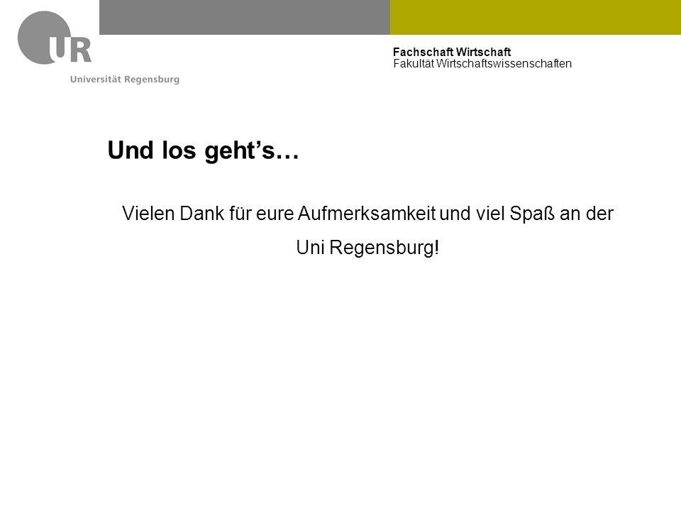Und los geht's… Vielen Dank für eure Aufmerksamkeit und viel Spaß an der Uni Regensburg!