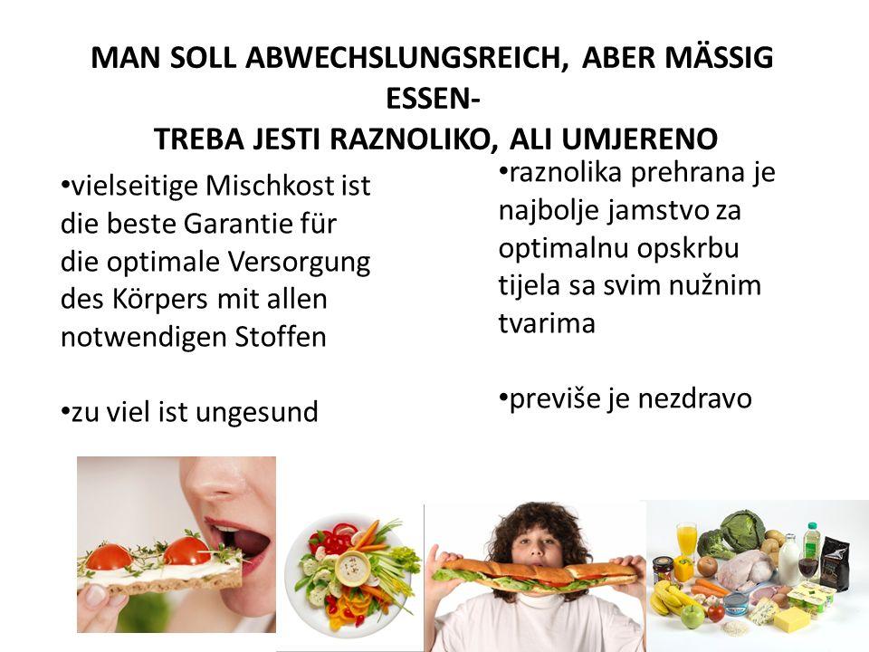 MAN SOLL ABWECHSLUNGSREICH, ABER MÄSSIG ESSEN-