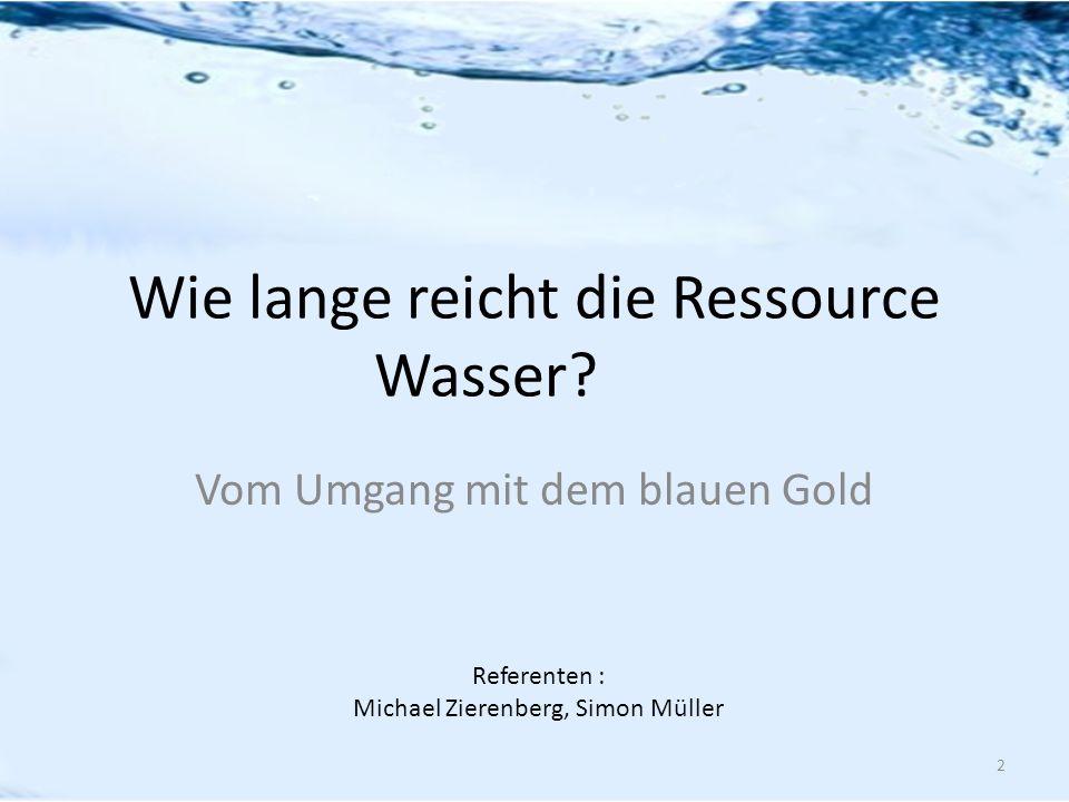 Wie lange reicht die Ressource Wasser