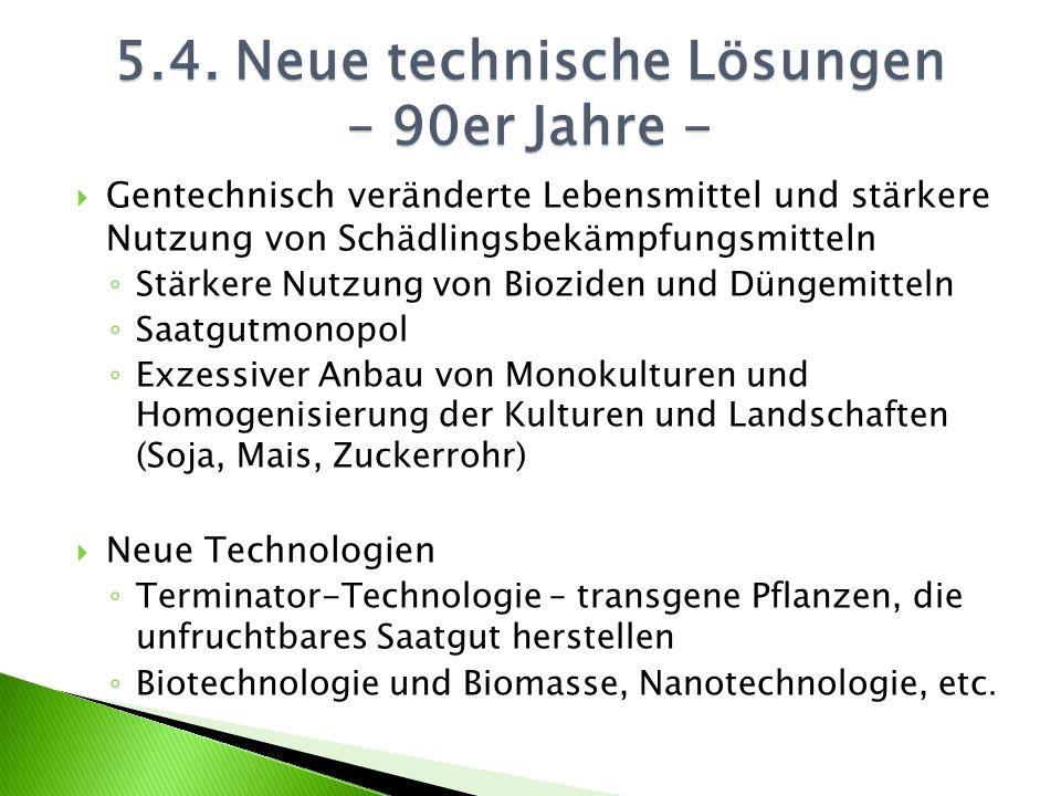 5.4. Neue technische Lösungen – 90er Jahre -