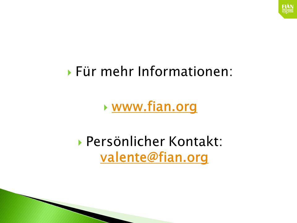 Für mehr Informationen: www.fian.org