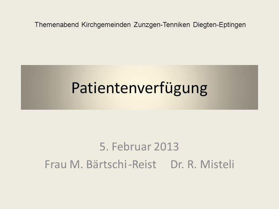 5. Februar 2013 Frau M. Bärtschi -Reist Dr. R. Misteli