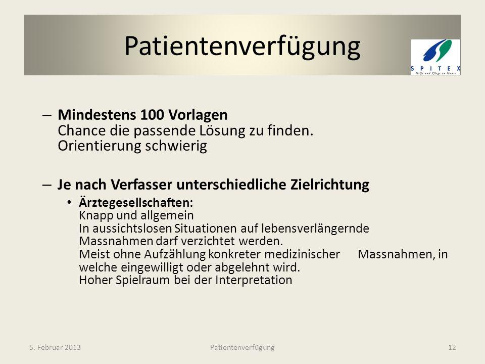 Patientenverfügung Mindestens 100 Vorlagen Chance die passende Lösung zu finden. Orientierung schwierig.