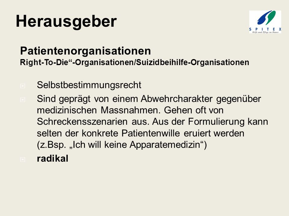 Herausgeber Patientenorganisationen Right-To-Die -Organisationen/Suizidbeihilfe-Organisationen. Selbstbestimmungsrecht.