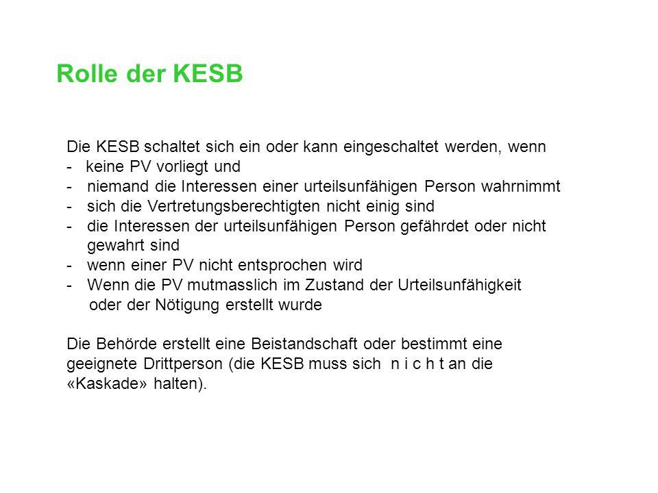 Rolle der KESB Die KESB schaltet sich ein oder kann eingeschaltet werden, wenn. - keine PV vorliegt und.