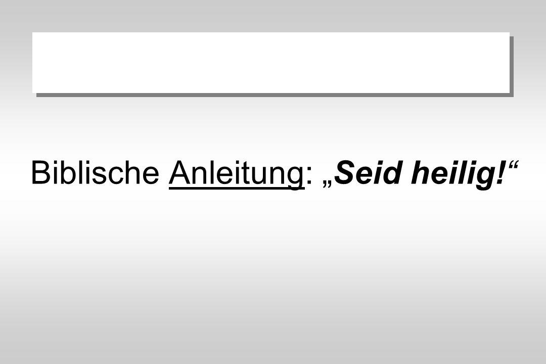 """Biblische Anleitung: """"Seid heilig!"""