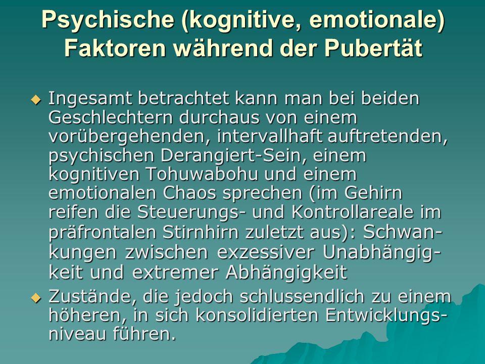 Psychische (kognitive, emotionale) Faktoren während der Pubertät