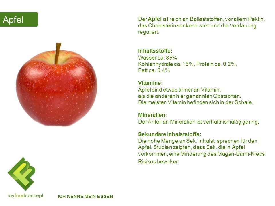 Apfel Der Apfel ist reich an Ballaststoffen, vor allem Pektin, das Cholesterin senkend wirkt und die Verdauung reguliert.