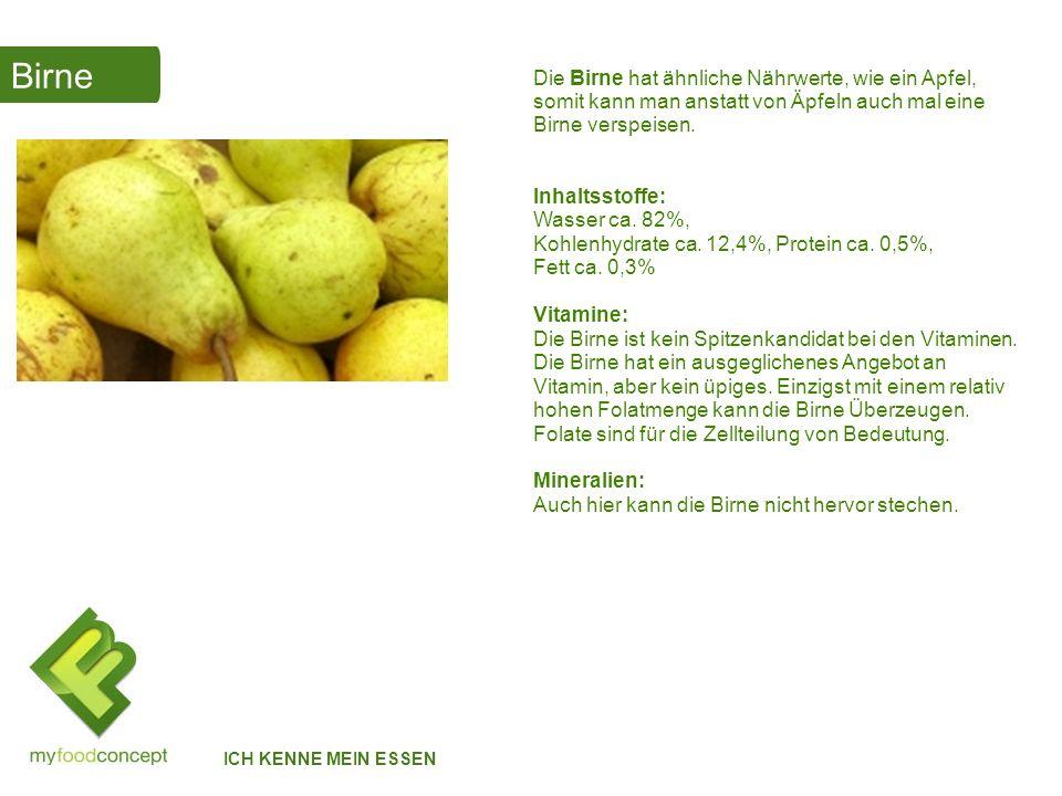 Birne . Die Birne hat ähnliche Nährwerte, wie ein Apfel, somit kann man anstatt von Äpfeln auch mal eine Birne verspeisen.