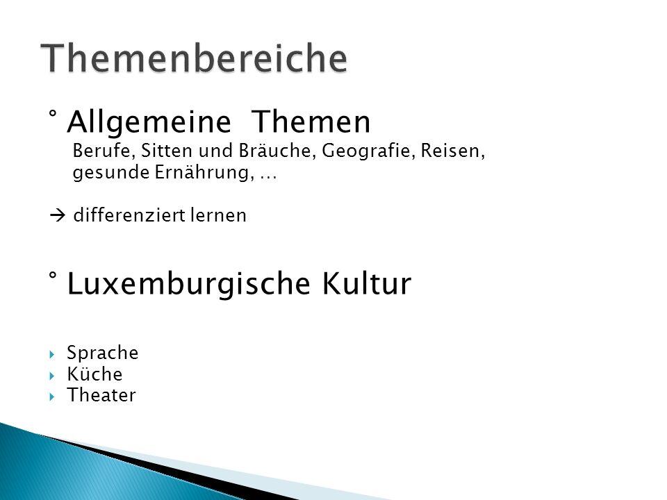 Themenbereiche ° Allgemeine Themen ° Luxemburgische Kultur