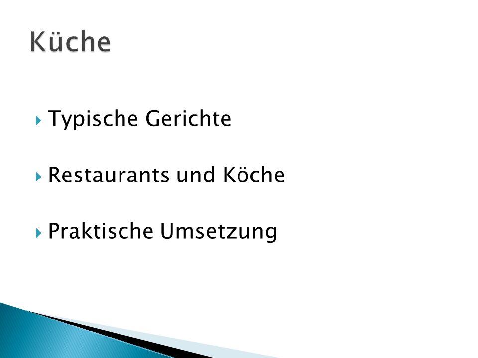 Küche Typische Gerichte Restaurants und Köche Praktische Umsetzung