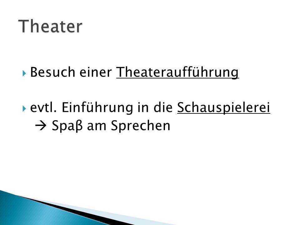 Theater Besuch einer Theateraufführung