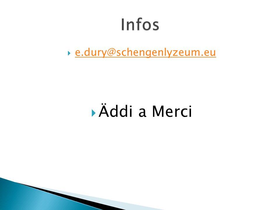 Infos e.dury@schengenlyzeum.eu Äddi a Merci