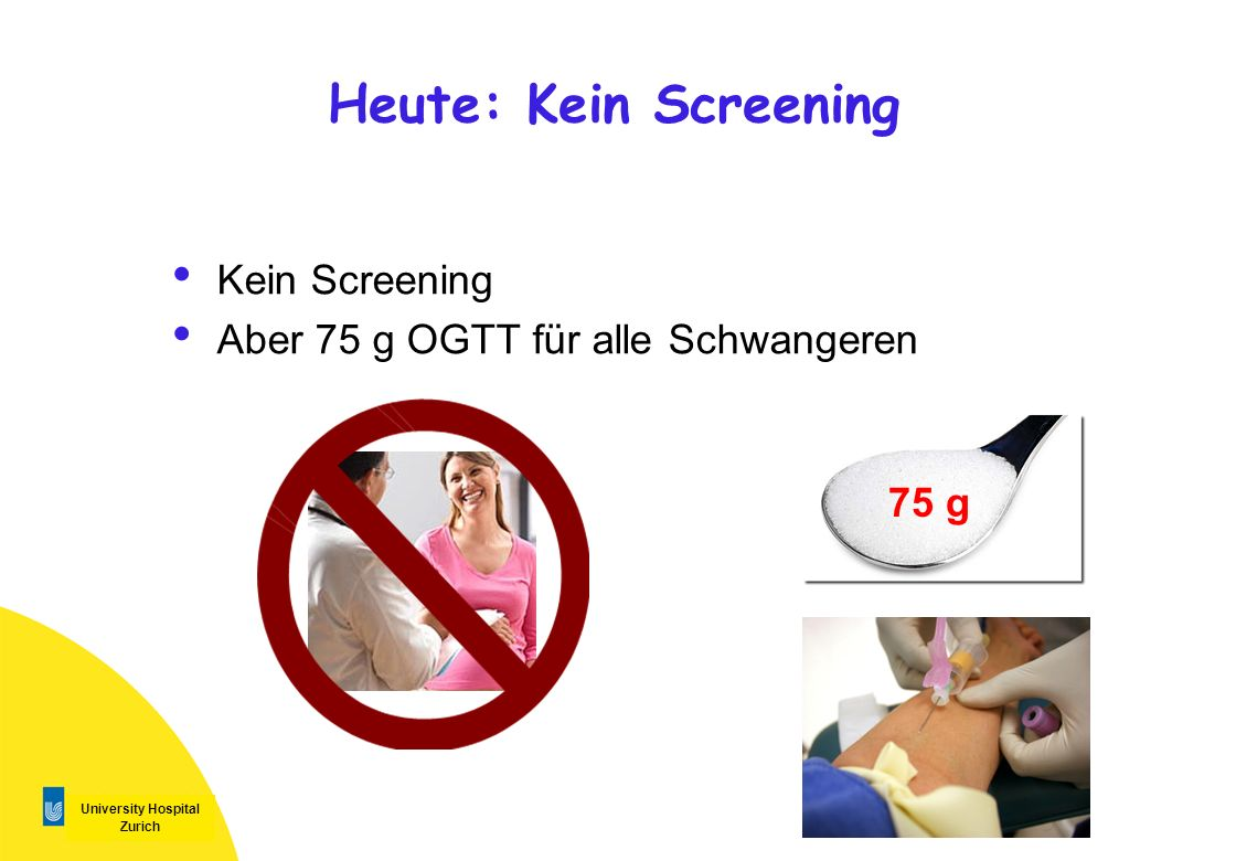 Heute: Kein Screening Kein Screening