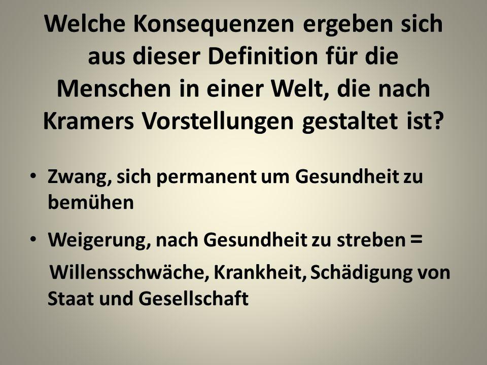 Welche Konsequenzen ergeben sich aus dieser Definition für die Menschen in einer Welt, die nach Kramers Vorstellungen gestaltet ist