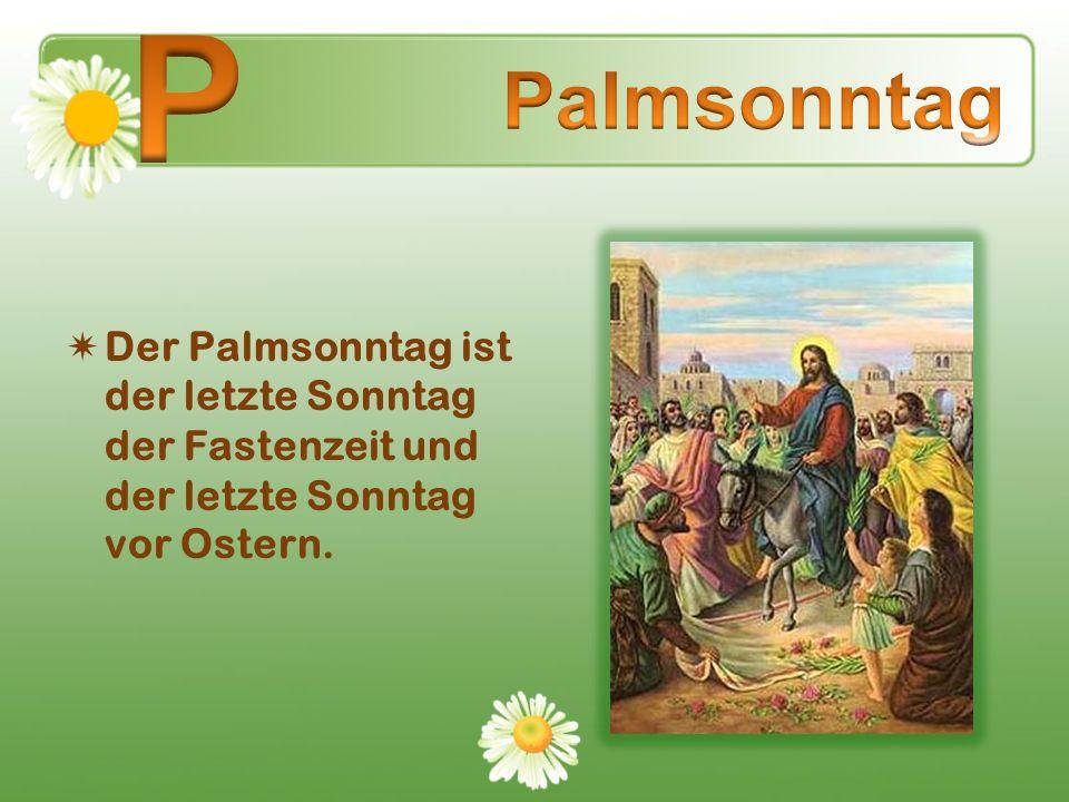 P Palmsonntag.