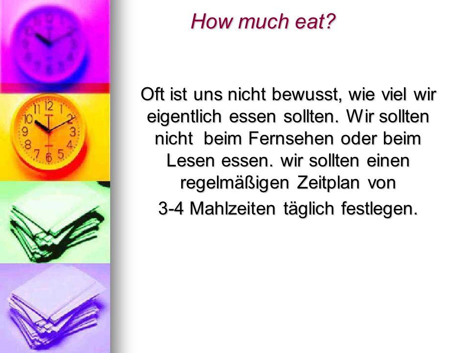 3-4 Mahlzeiten täglich festlegen.