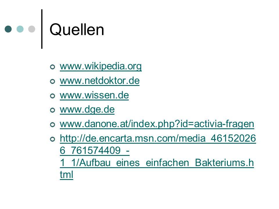 Quellen www.wikipedia.org www.netdoktor.de www.wissen.de www.dge.de