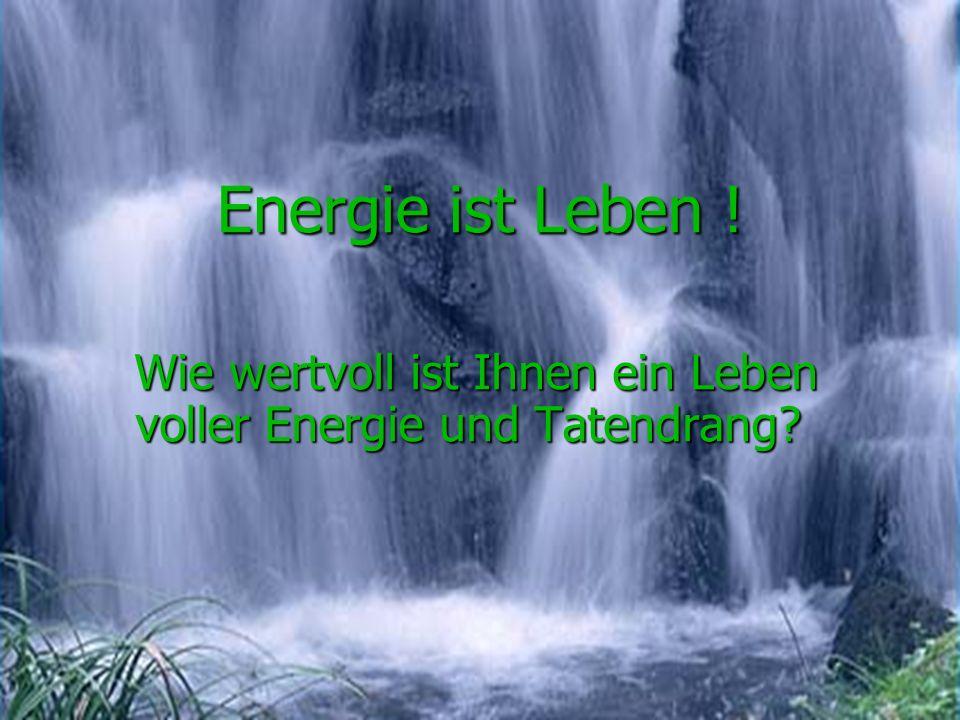 Wie wertvoll ist Ihnen ein Leben voller Energie und Tatendrang