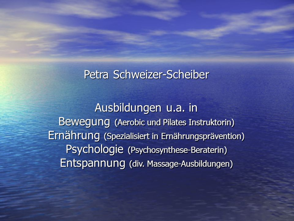 Petra Schweizer-Scheiber Ausbildungen u.a. in