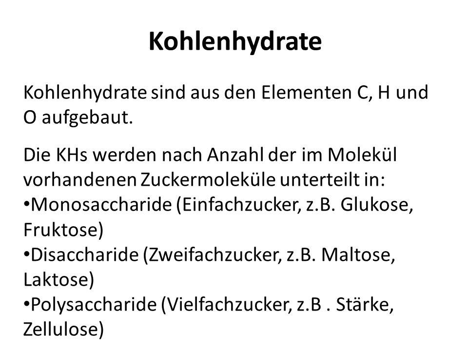 Kohlenhydrate Kohlenhydrate sind aus den Elementen C, H und O aufgebaut.