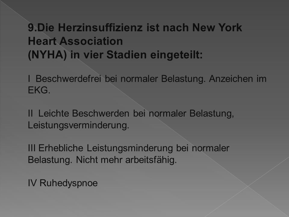 9.Die Herzinsuffizienz ist nach New York Heart Association