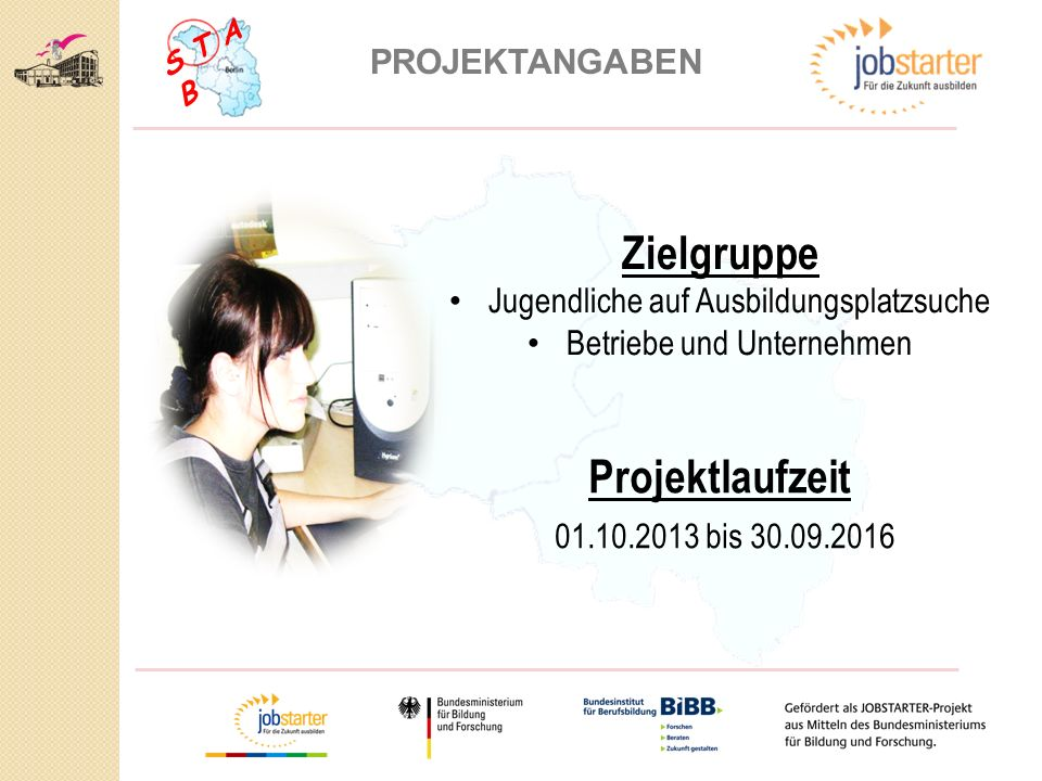 Zielgruppe Projektlaufzeit 01.10.2013 bis 30.09.2016 PROJEKTANGABEN