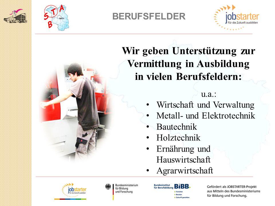Wir geben Unterstützung zur Vermittlung in Ausbildung