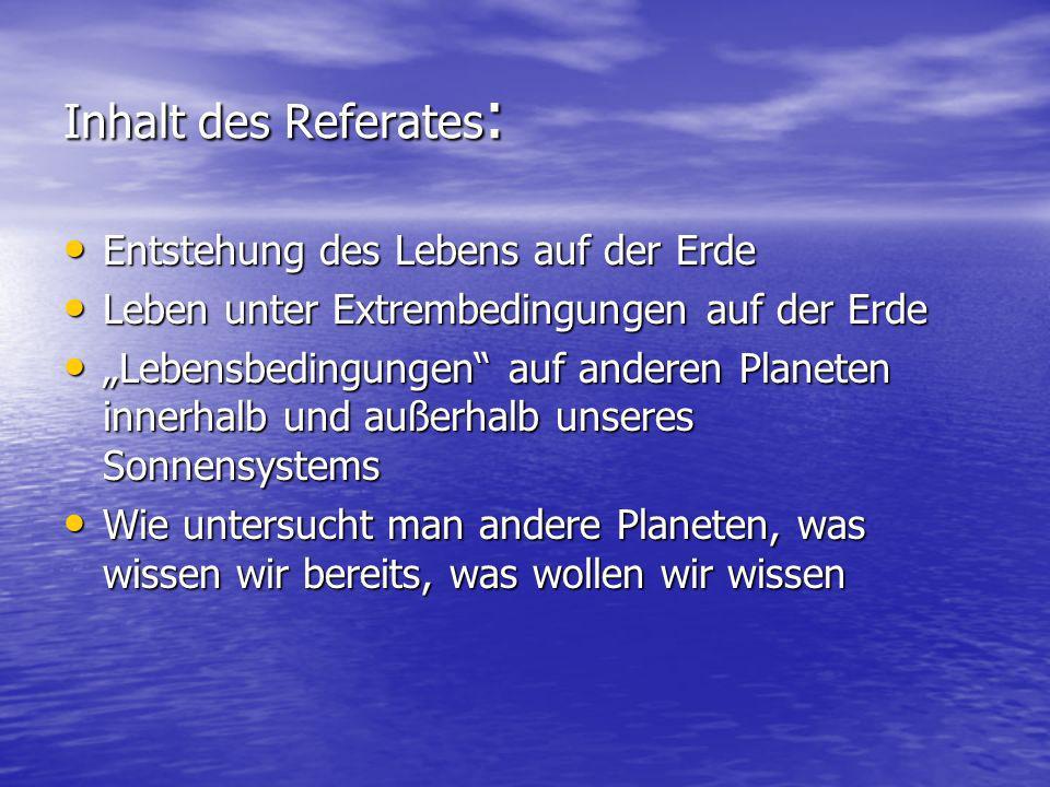 Inhalt des Referates: Entstehung des Lebens auf der Erde