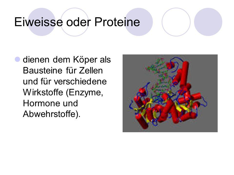 Eiweisse oder Proteine