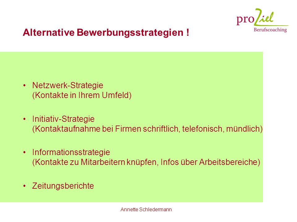 Alternative Bewerbungsstrategien !