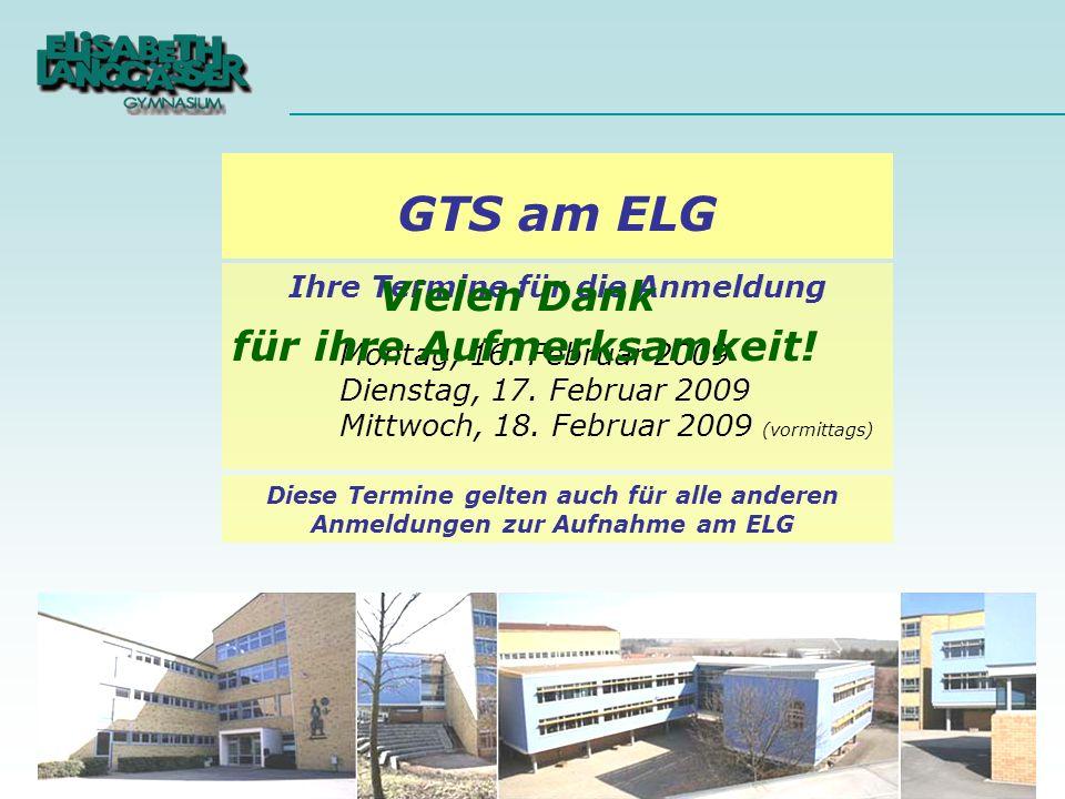 GTS am ELG Vielen Dank für ihre Aufmerksamkeit!