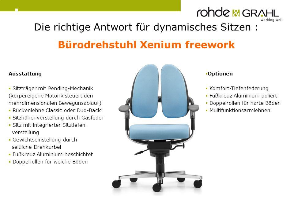 Die richtige Antwort für dynamisches Sitzen : Bürodrehstuhl Xenium freework