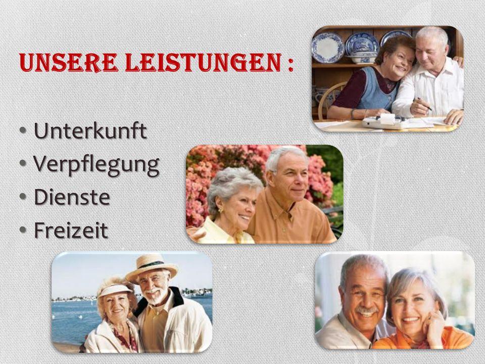 Unsere Leistungen : Unterkunft Verpflegung Dienste Freizeit