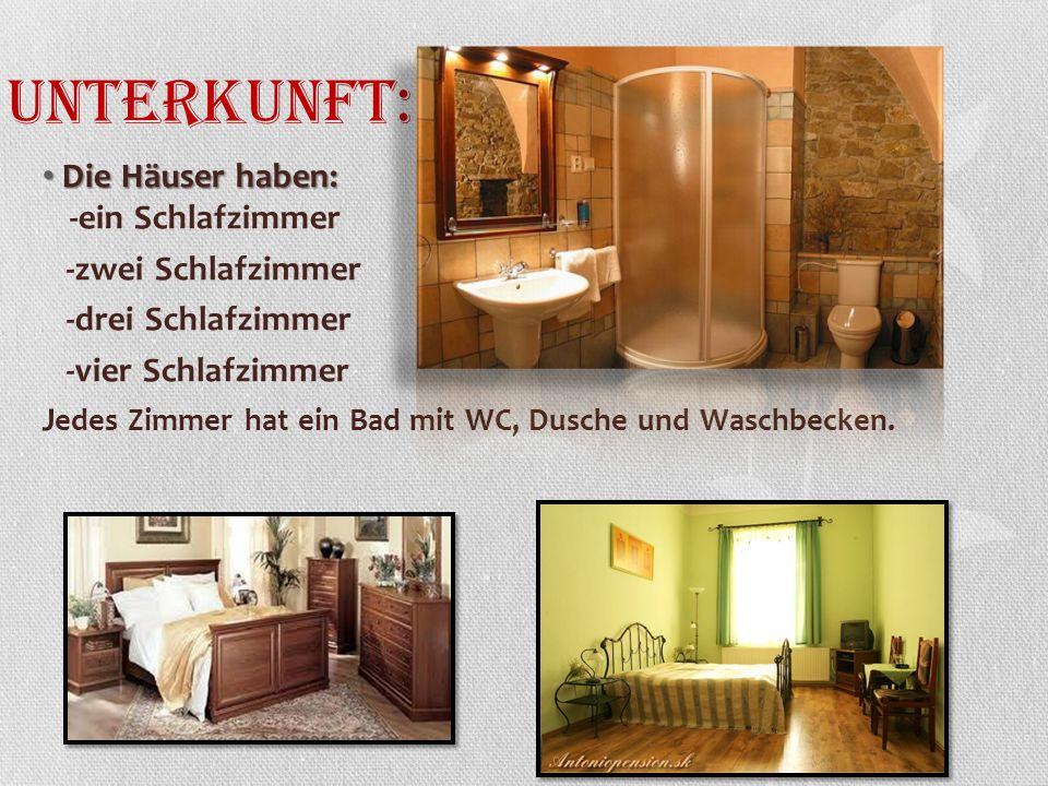 Unterkunft: Die Häuser haben: -ein Schlafzimmer -zwei Schlafzimmer