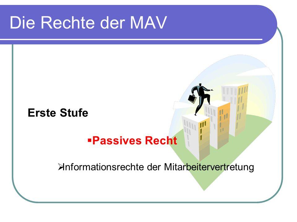 Die Rechte der MAV Erste Stufe Passives Recht
