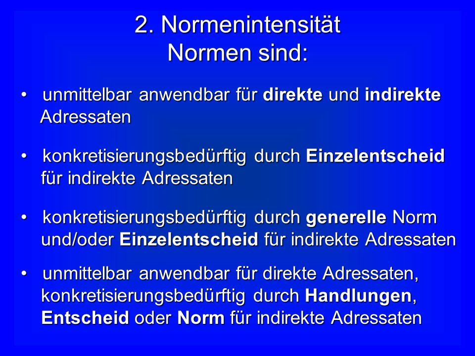 2. Normenintensität Normen sind: