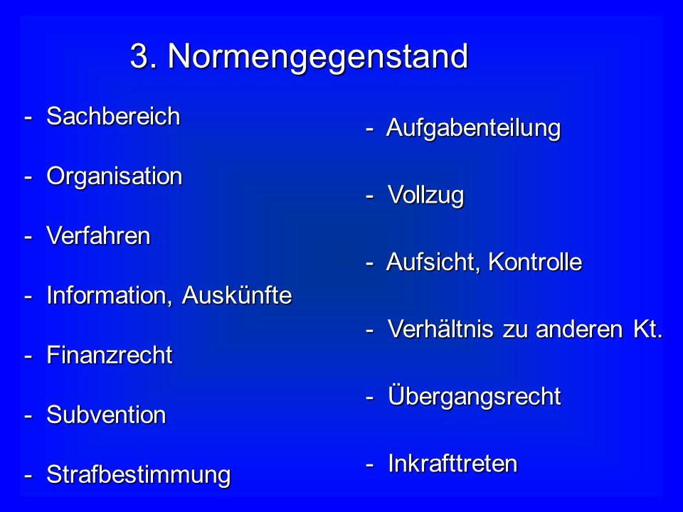 3. Normengegenstand - Sachbereich - Aufgabenteilung - Organisation