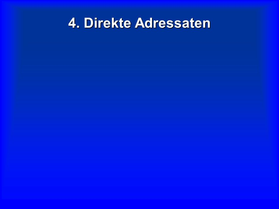4. Direkte Adressaten