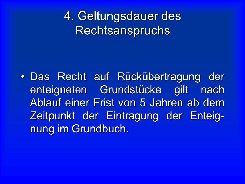 4. Geltungsdauer des Rechtsanspruchs