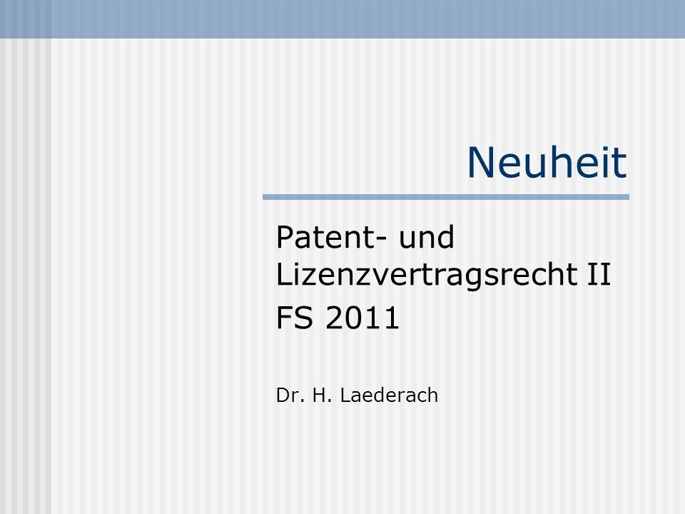 Patent- und Lizenzvertragsrecht II FS 2011 Dr. H. Laederach